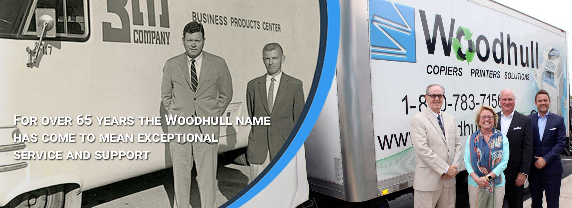 For over 65 years the Woodhull name has come to mean exceptional service and support